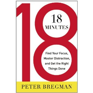 Book Review: 18 Minutes, By Peter Bregman