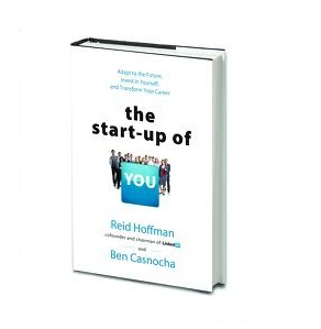 Book Review: The Start-Up Of You, By Reid Hoffman & Ben Casnocha
